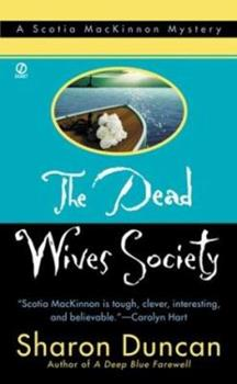 Dead Wives Society:: A Scotia Mackinnon Mystery (New in the Best-Selling Mystery Series) 0451209494 Book Cover