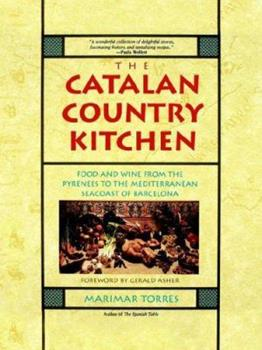 Catalan Country Kitchen: Food and Wine from the Pyrenees to the Mediterranean Seacoast Of... 0201624699 Book Cover