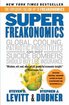 Paperback SuperFreakonomics : Global Cooling, Patriotic Prostitutes, and Why Suicide Bombers Should Buy Life Insurance Book