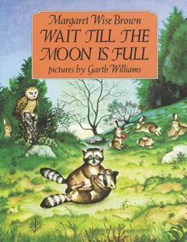 Wait Till the Moon Is Full 0060208007 Book Cover