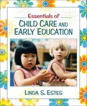 Essentials of Child Care and Early Education, MyLabSchool Edition 0205463762 Book Cover