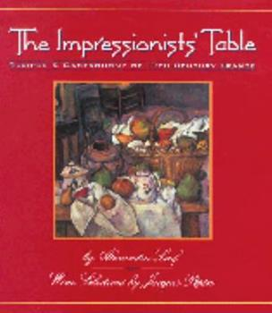 Hardcover The Impressionists' Table : Gastronomy and Recipes of 19th-Century France Book