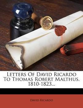 Paperback Letters of David Ricardo to Thomas Robert Malthus, 1810-1823... Book
