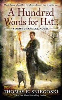 A Hundred Words for Hate - Book #4 of the Remy Chandler