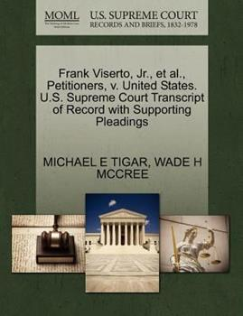 Paperback Frank Viserto, Jr., Et Al., Petitioners, V. United States. U.S. Supreme Court Transcript of Record with Supporting Pleadings Book