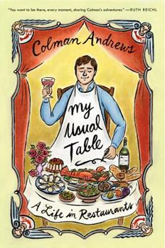 My Usual Table: A Life in Restaurants 0062136488 Book Cover