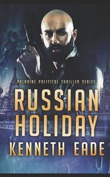 Russian Holiday: An American Assassin Story - Book #2 of the Paladine Political Thriller