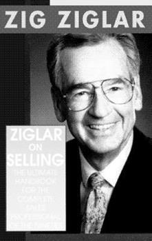 Paperback Ziglar on Selling : The Ultimate Handbook for the Complete Sales Professional Book