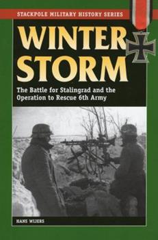 Winter Storm: The Battle for Stalingrad and the Operation to Rescue 6th Army - Book  of the Stackpole Military History