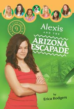 Alexis and the Arizona Escapade - Book #9 of the Camp Club Girls