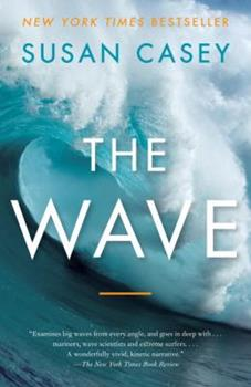 Paperback The Wave: In Pursuit of the Rogues, Freaks, and Giants of the Ocean Book