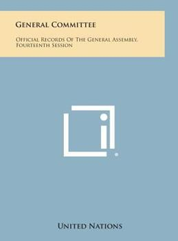 Hardcover General Committee : Official Records of the General Assembly, Fourteenth Session Book