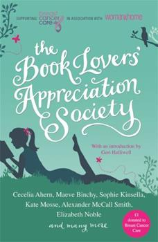 The Book Lovers' Appreciation Society: Breast Cancer Care Short Story Collection 1409117375 Book Cover