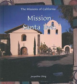 Mission Santa Ines (The Missions of California) 0823955052 Book Cover