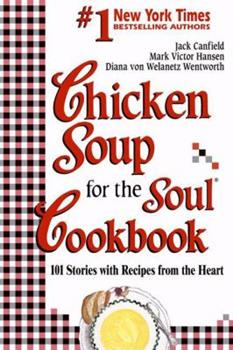 Chicken Soup for the Soul Cookbook: Stories and Recipes from the Hearth (Chicken Soup for the Soul (Paperback Health Communications))