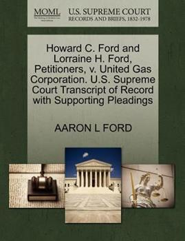 Paperback Howard C. Ford and Lorraine H. Ford, Petitioners, V. United Gas Corporation. U. S. Supreme Court Transcript of Record with Supporting Pleadings Book