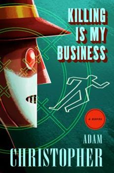 Killing Is My Business: A Ray Electromatic Mystery - Book #2 of the Ray Electromatic Mysteries