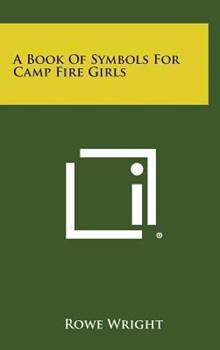 Hardcover A Book of Symbols for Camp Fire Girls Book