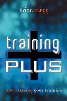 Training Plus: Revitalizing Your Training