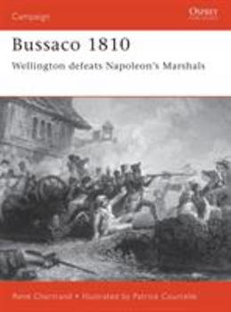 Bussaco 1810: Wellington defeats Napoleon's Marshals (Campaign) - Book #97 of the Osprey Campaign