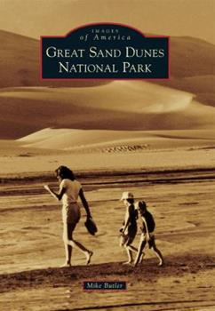 Great Sand Dunes National Park - Book  of the Images of America: Colorado