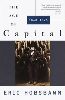 The Age of Capital, 1848-1875 0679772545 Book Cover