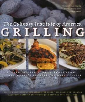 Grilling: Exciting International Flavors from the World's Premier Culinary College 0867309059 Book Cover