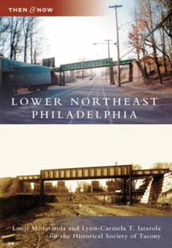 Lower Northeast Philadelphia - Book  of the  and Now