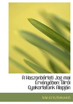 Paperback A Haszonbacrleti Jog Mai A+Rvacnyacben : BirAandsup3;i Gyakorlatunk AlapjAin [Large Print] Book