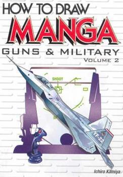 How To Draw Manga Volume 17: Guns & Military Volume 2 (How to Draw Manga) - Book #17 of the How To Draw Manga