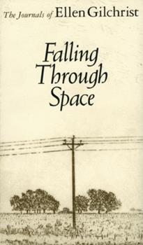 Falling Through Space: The Journals of Ellen Gilchrist (Banner Books) 0316313173 Book Cover