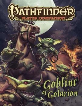 Pathfinder Player Companion: Goblins of Golarion - Book  of the Pathfinder Player Companion