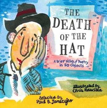 The Death of the Hat: A Brief History of Poetry in 50 Objects 0763669636 Book Cover