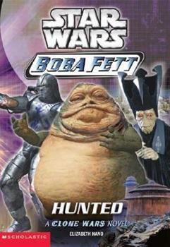 Hunted (Star Wars: Boba Fett, Book 4) - Book  of the Star Wars Legends