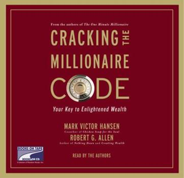 Cracking the Millionaire Code: Your Key to Enlightened Wealth 1415916799 Book Cover