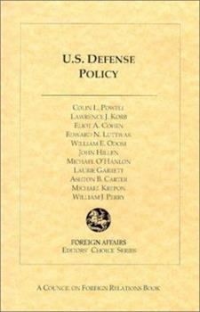 U. S. Defense Policy (Foreign Affairs Editiors Choice Book Series) - Powell, Colin L.; Korb, Lawrence J.; Cohen, Eliot A.; Luttwak, Edward N.; Odom, William E.