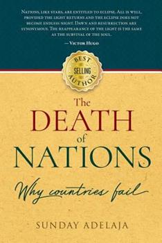 The Death of Nations. Why Countries Fail.