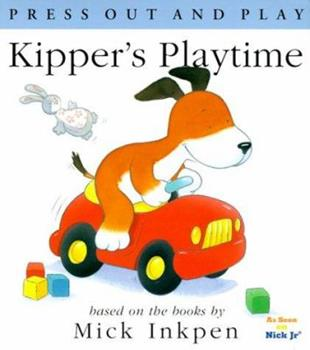 Kipper's Playtime: [Press Out and Play] - Book  of the Kipper the Dog