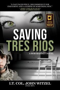 Saving Tres Rios - Book #1 of the Rob Madden