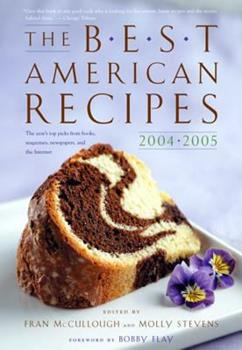 The Best American Recipes 2004-2005: The Year's Top Picks from Books, Magazines, Newspapers, and the Internet (The Best American Series (TM)) 061845506X Book Cover