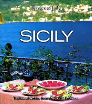 Sicily (Flavors of Italy , Vol 2, No 4) 0737000120 Book Cover