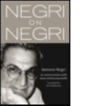 Negri on Negri: In Conversation with Anne Dufourmentelle 041596895X Book Cover