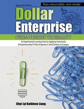 Spiral-bound Dollar Enterprise from Theory to Reality: An Experiential Learning Exercise Applying Community Entrepreneurship to Plan and Operate a Small Venture on Campus Book