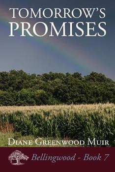 Tomorrow's Promises - Book #7 of the Bellingwood