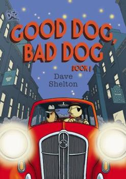DFC Library: Good Dog, Bad Dog - Book #1 of the Good Dog, Bad Dog