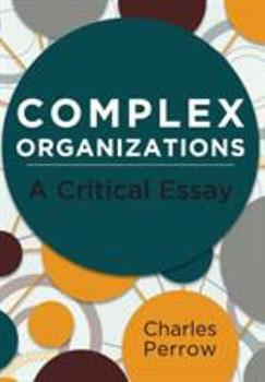 Complex Organizations: A Critical Essay 0394344979 Book Cover