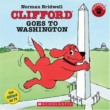 Clifford Goes To Washington (Clifford) - Book  of the Clifford the Big Red Dog