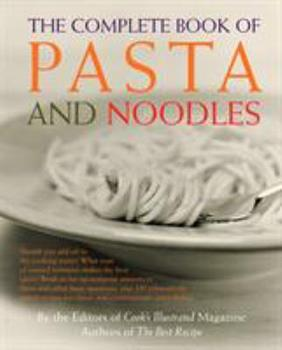 The Complete Book of Pasta and Noodles 0609600648 Book Cover