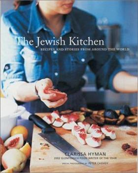 The Jewish Kitchen: Recipes and Stories from Around the World 1566565502 Book Cover