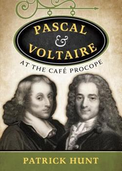 Pascal and Voltaire at the Cafe Procope 1942614225 Book Cover